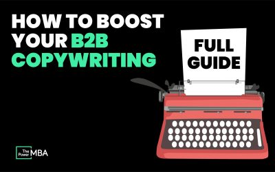 How to Boost Your B2B Copywriting: Full Guide