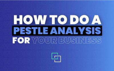What is a PESTLE Analysis? Understanding Macro-Environmental Factors