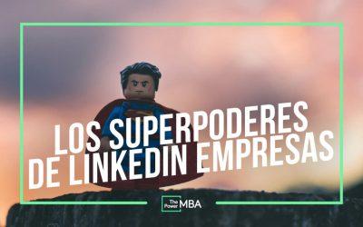 LOS SUPERPODERES DE LINKEDIN PARA EMPRESAS