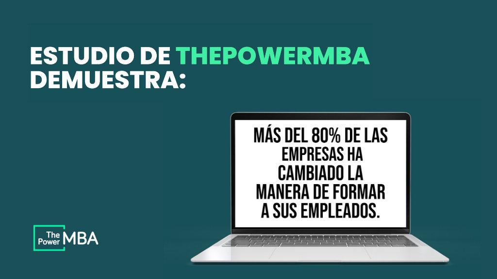 Estudio de ThePowerMBA demuestra: más del 80% de las empresas ha cambiado su manera de formar a sus empleados