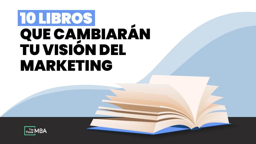 10 libros que cambiarán tu visión del marketing