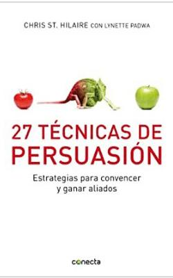 Portada de 27 técnicas de persuasión de Chris St. Hilaire y Lynette Padwa