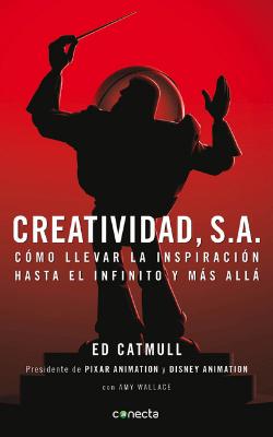Portada de Creatividad SA de Ed Catmull