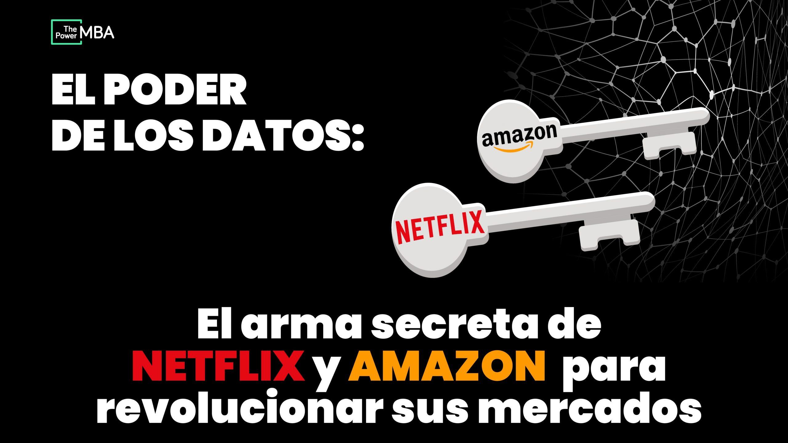 el poder de los datos: el arma secreta de Netflix y Amazon para revolucionar sus mercados