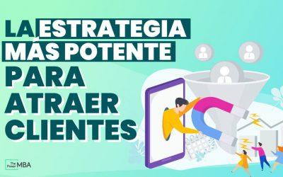 Estrategias de Inbound Marketing que te llevarán hacia el éxito