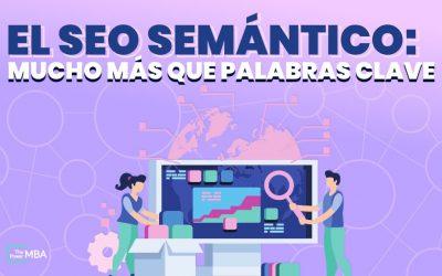 ¿Qué es el SEO semántico y cómo optimizarlo?