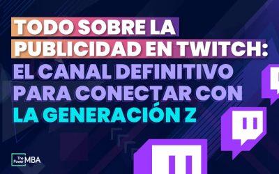 Publicidad en Twitch: la mejor forma de impactar a los centennials