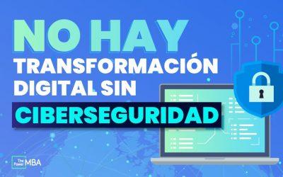 ¿Qué es la ciberseguridad? Todo sobre el pilar clave de la transformación digital