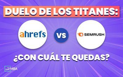Ahrefs vs Semrush. ¿Cuál es la herramienta de SEO más potente del mercado?
